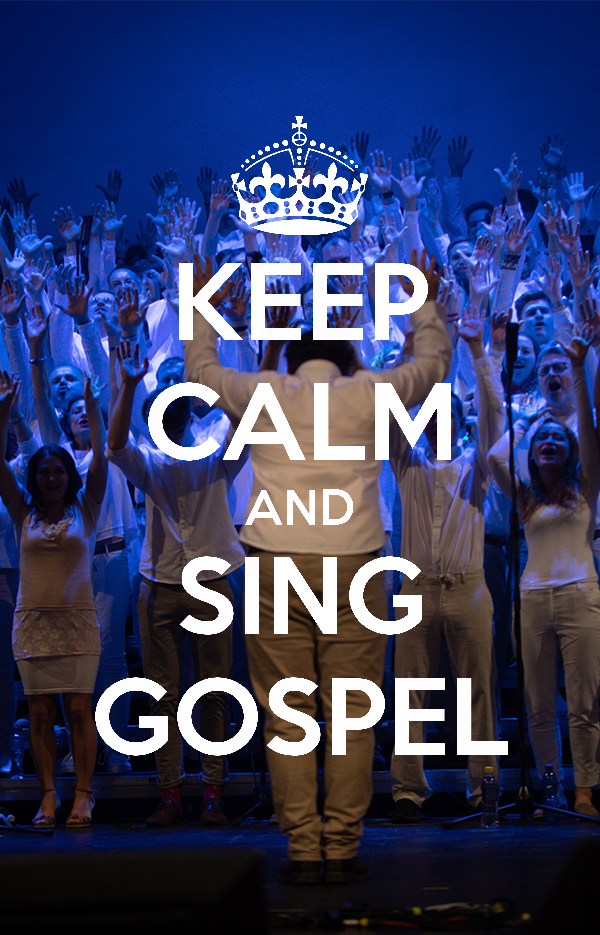 keep-calm-and-sing-gospel-2
